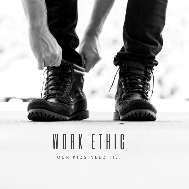 Work Ethic: How Do We Instill It In Our Kids?