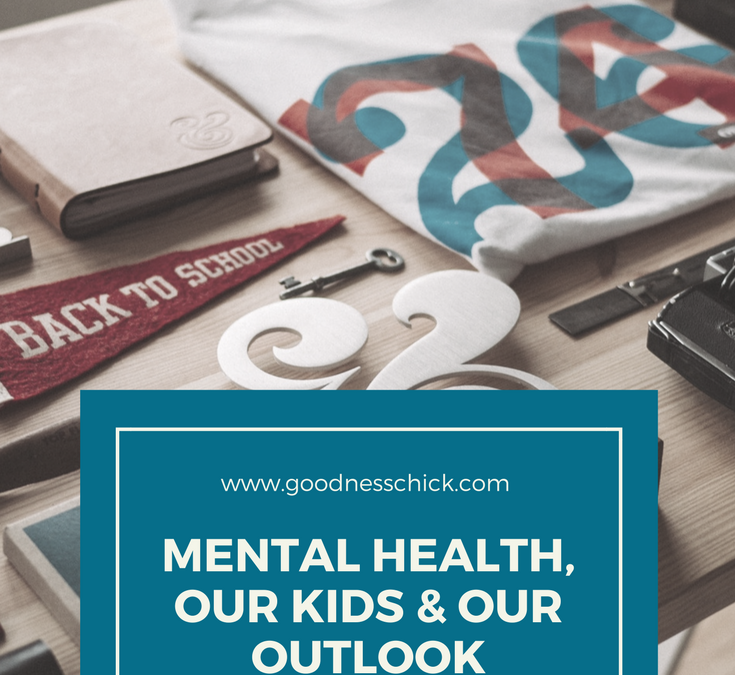 How important our view on Mental Health is for our kids
