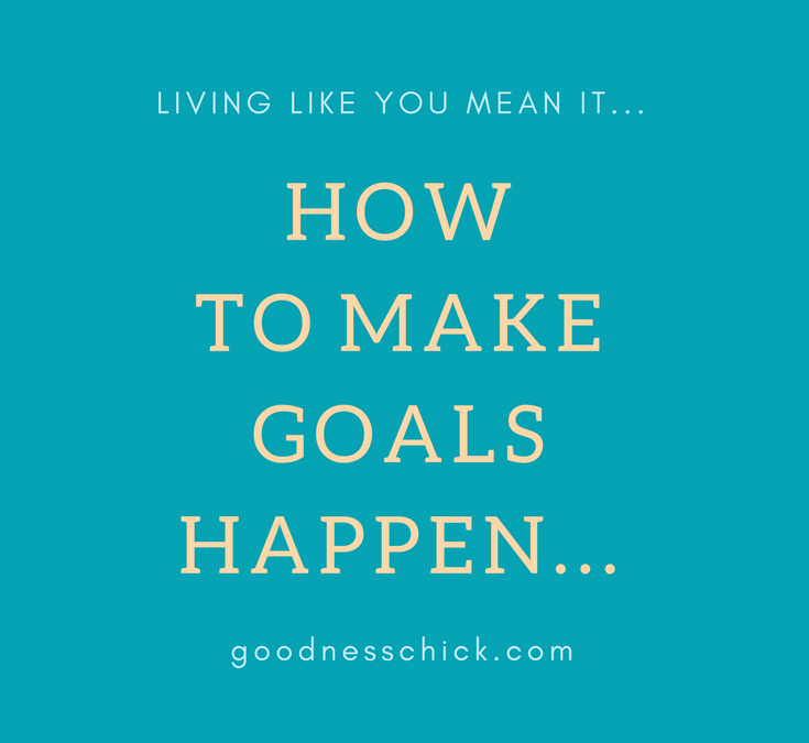 How goals connect to living a full life