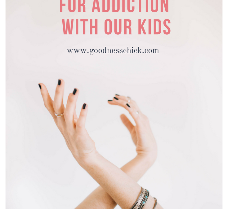 How to decrease the risks involved in our kids developing an addiction