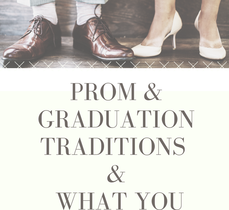 Prom, Graduation and Milestones and what you need to know