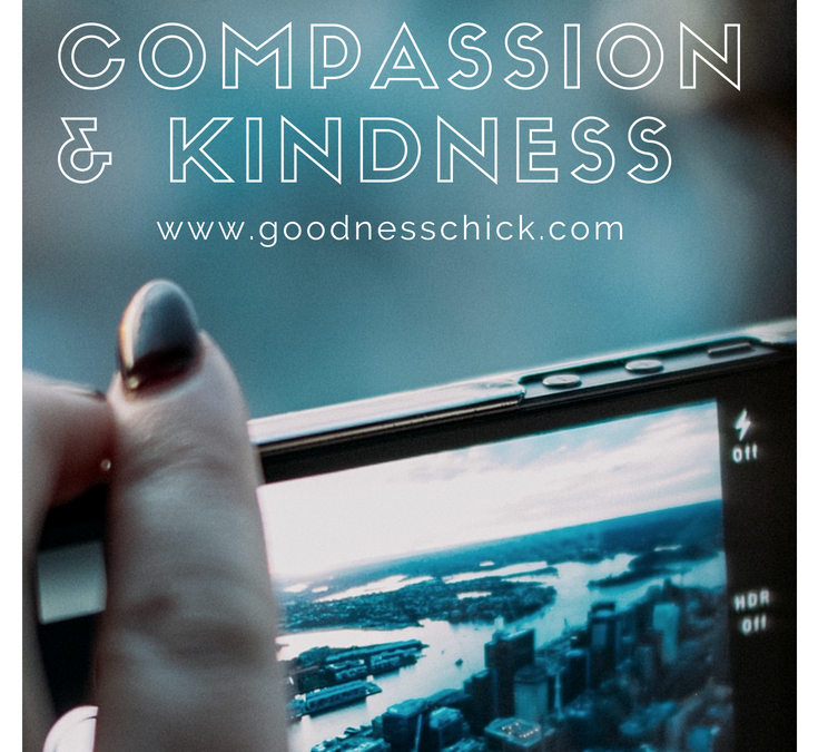 To live where compassion and kindness are a part of our daily routine